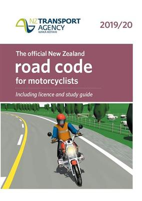 Official New Zealand Road Code for Motorcyclists 2019/20 2nd Edition