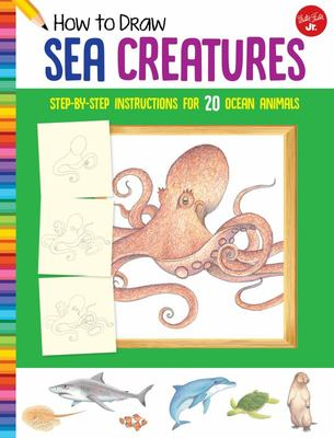 How to Draw Sea Creatures - Step-By-step Instructions for 20 Ocean Animals