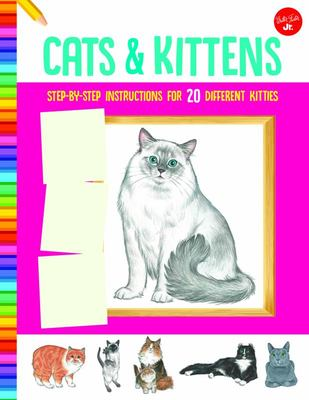 How to Draw Cats and Kittens - Step-by-Step Instructions for 20 Different Kitties