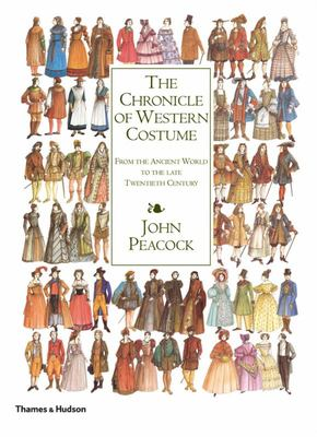 The Chronicle of Western Costume - From the Ancient World to the Late Twentieth Century