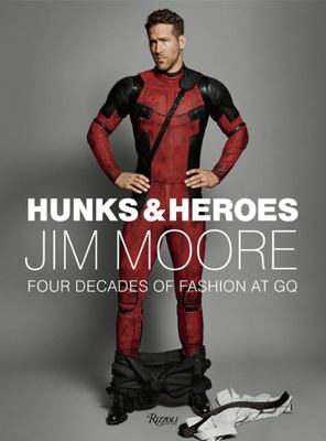 Hunks and Heroes - Jim Moore: the GQ Years