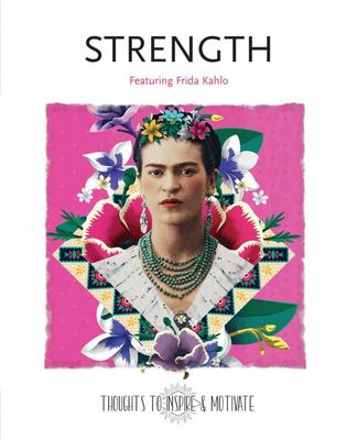 Strength - Illustrated by Frida Kahlo