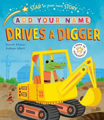 Star in Your Own Story: Drives the Digger