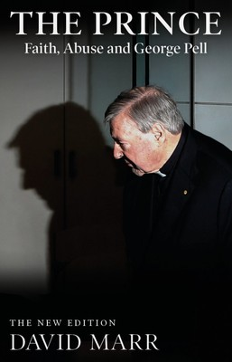 The Prince: Faith Abuse and George Pell Updated Edition