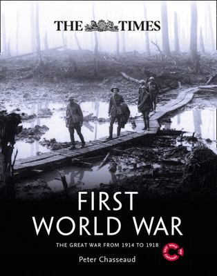 The Times First World War - The Great War from 1914 To 1918