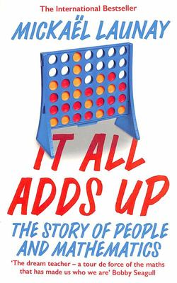 It All Adds Up - The Story of People and Mathematics