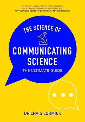 The Science of Communicating Science - The Ultimate Guide