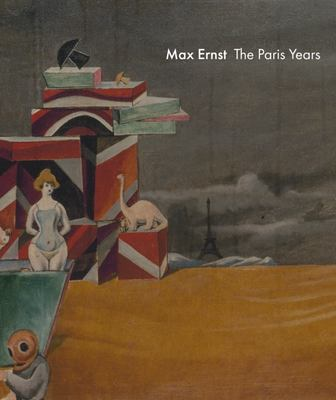 Max Ernst - The Paris Years