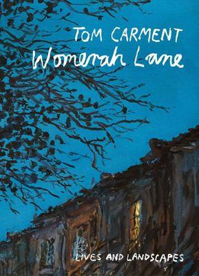 Womerah Lane: Lives and Landscapes