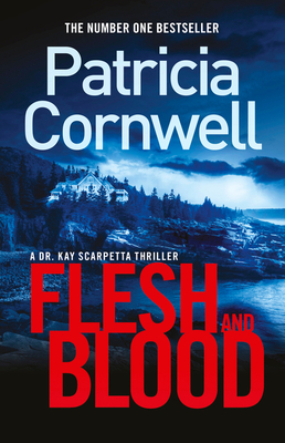 Flesh and Blood (Kay Scarpetta #22)