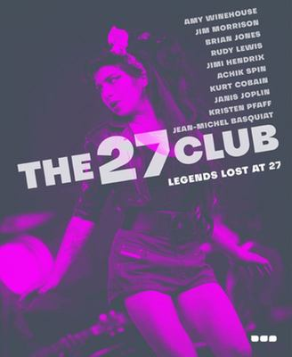 27 Club: Legends Lost At 27