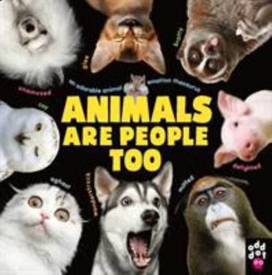 Animals Are People Too - An Adorable Animal Emotion Thesaurus
