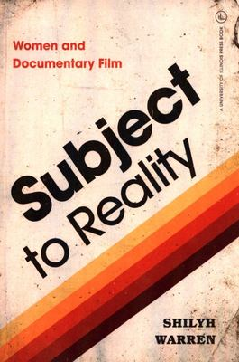 Subject to Reality - Women and Documentary Film