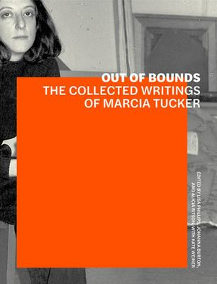 Out of Bounds - the Collected Writings of Marcia Tucker