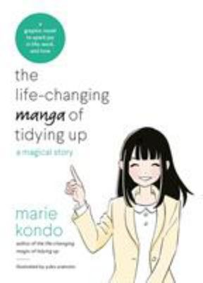 The Life-Changing Manga of Tidying Up - A Magical Story to Spark Joy in Life, Work and Love