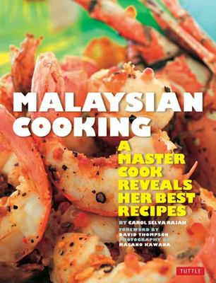 Malaysian Cooking - A Master Cook Reveals Her Best Recipes
