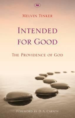 Intended for Good - The Providence of God
