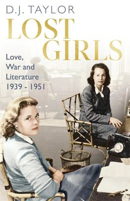 The Lost Girls - Love, War and Literature, 1939-51