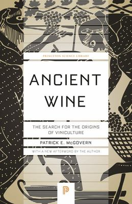 Ancient Wine - The Search for the Origins of Viniculture