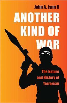 Another Kind of War - The Nature and History of Terrorism