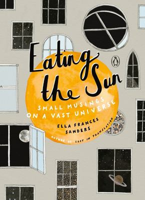 Eating the Sun - Small Musings on a Vast Universe