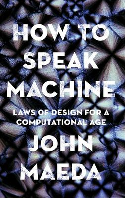 How to Speak Machine - Laws of Design for a Computational Age