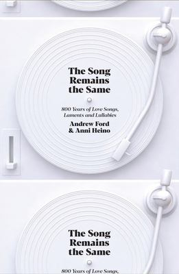 The Song Remains the Same: 800 Years of Love Songs, Laments and Lullabies