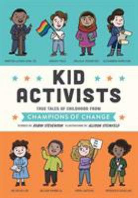 Kid Activists - True Tales of Childhood from Champions of Change