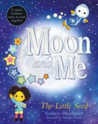 The Little Seed - A Moon and Me Original Story