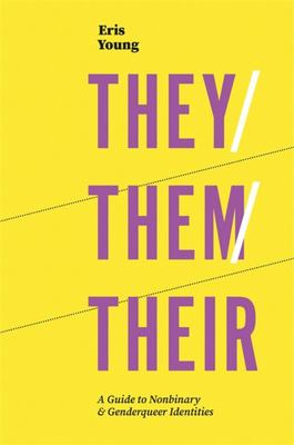 They/Them/Their - A Guide to Non-Binary and Genderqueer Identities