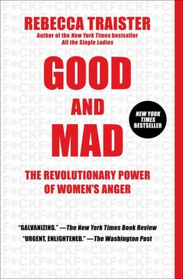 Good and Mad - The Revolutionary Power of Women's Anger