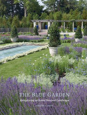 The Blue Garden - Recapturing an Iconic Newport Landscape