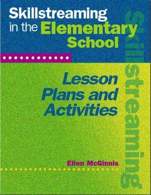Skillstreaming in the Elementary School Lesson Plans and Activities (Book and CD)