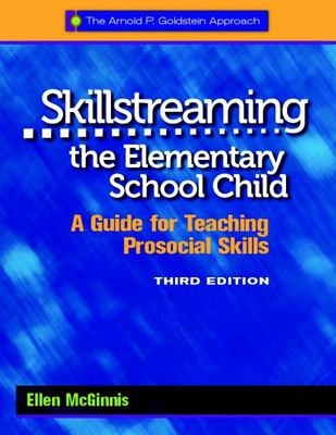 Skillstreaming the Elementary School Child, 3rd Edition - A Guide for Teaching Prosocial Skills