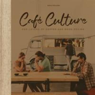 Cafe Culture - For Lovers of Coffee and Good Design