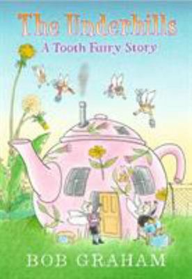 The Underhills: A Tooth Fairy Story (HB)