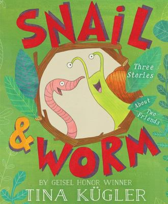 Snail and Worm - Three Stories about Two Friends