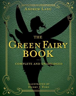 The Green Fairy Book - Complete and Unabridged