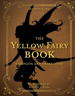 The Yellow Fairy Book - Complete and Unabridged
