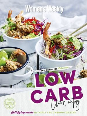 Low Carb Clean Eating the Complete Collection