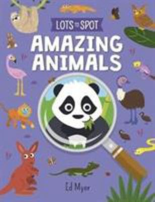 Amazing Animals (Lots to Spot)