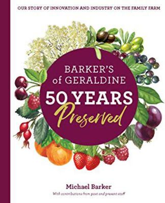 Barkers of Geraldine: 50 Years Preserved