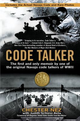 Code Talker - The First and Only Memoir by One of the Original Navajo Code Talkers of WWII