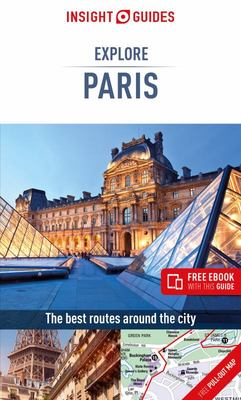 Insight Guides Explore Paris (Travel Guide with Free EBook) - (Travel Guide with Free EBook)