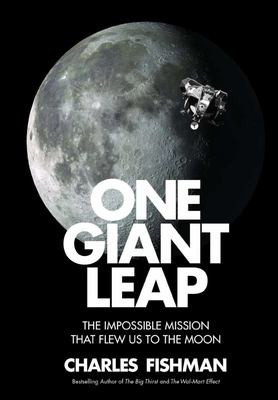 One Giant Leap - The Impossible Mission That Flew Us to the Moon