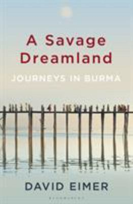 A Vicious Wonderland - Journeys in Burma