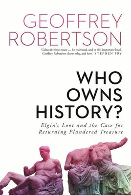 Who Owns History? The Case of Elgin's Loot (HB)