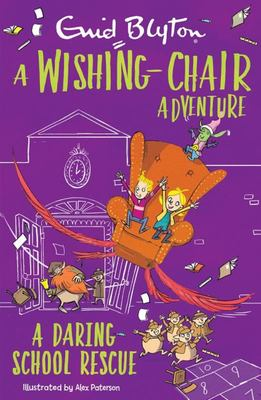A Wishing-Chair Adventure: A Daring School Rescue