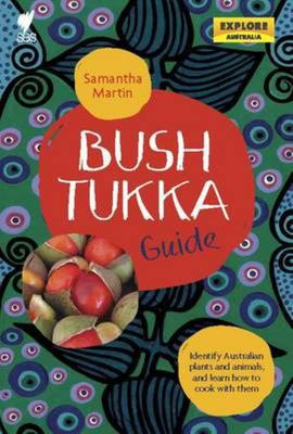 Bush Tukka Guide: Identify Australian Plants and Animals, and Learn How to Cook