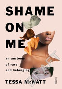 Shame on Me: An Anthology of Race and Belonging